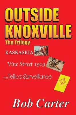 Outside Knoxville: The Trilogy (Paperback)