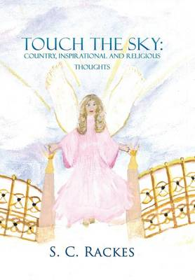 Touch the Sky: Country Inspirational and Religious Thoughts (Hardback)