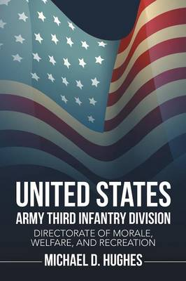 United States Army Third Infantry Division Directorate of Morale, Welfare, and Recreation (Paperback)