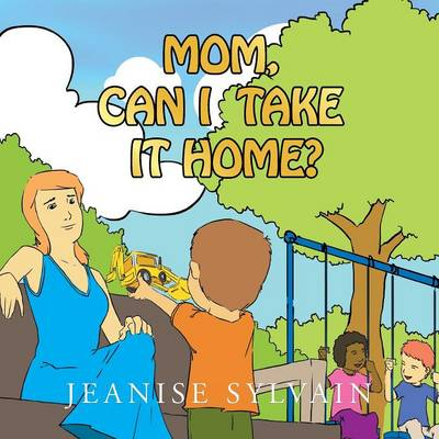 Mom, Can I Take It Home (Paperback)
