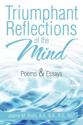 Triumphant Reflections of the Mind: Poems & Essays (Paperback)