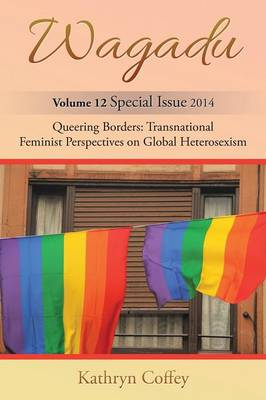 Wagadu: Queering Borders: Transnational Feminist Perspectives on Global Heterosexism (Paperback)