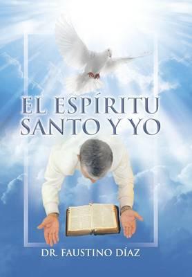El Esp�ritu Santo y Yo (Hardback)