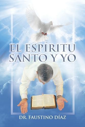 El Esp�ritu Santo y Yo (Paperback)