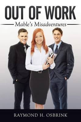 Out of Work: Mable's Misadventures (Paperback)