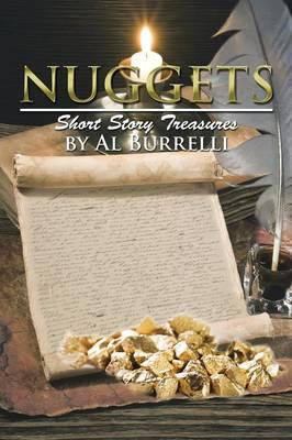 Nuggets: Short Story Treasures by Al Burrelli (Paperback)