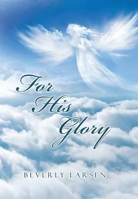 For His Glory (Hardback)