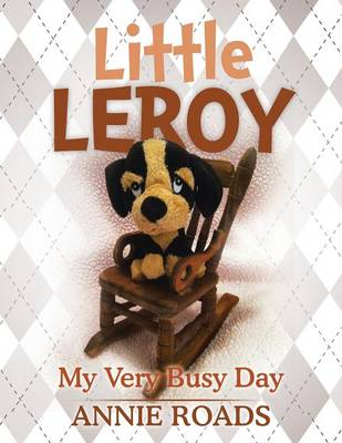 Little Leroy: My Very Busy Day (Paperback)