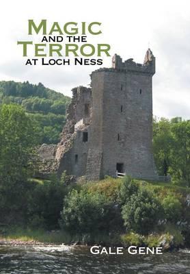 Magic and the Terror at Loch Ness (Hardback)