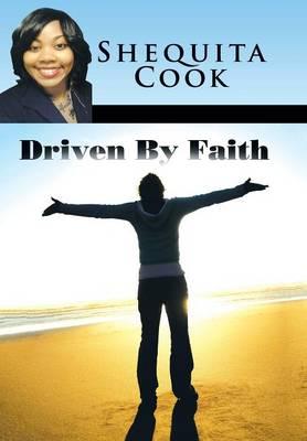 Driven by Faith (Hardback)