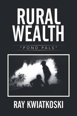 Rural Wealth: Pond Pals (Paperback)