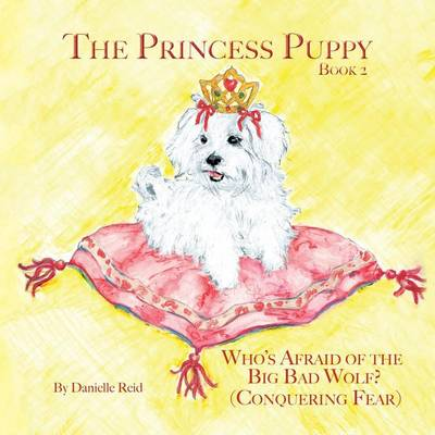 The Princess Puppy: Book 2: Who's Afraid of the Big Bad Wolf? (Paperback)