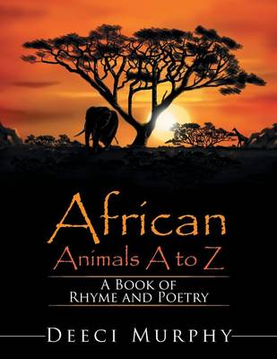 African Animals A-Z: A Book of Rhyme and Poetry (Paperback)