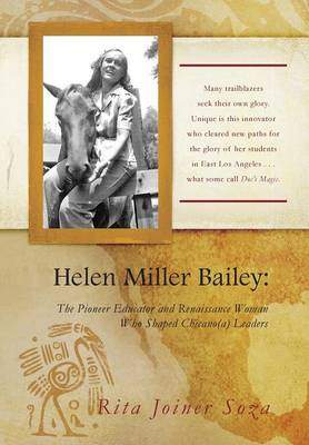 Helen Miller Bailey: The Pioneer Educator and Renaissance Woman Who Shaped Chicano(a) Leaders (Hardback)