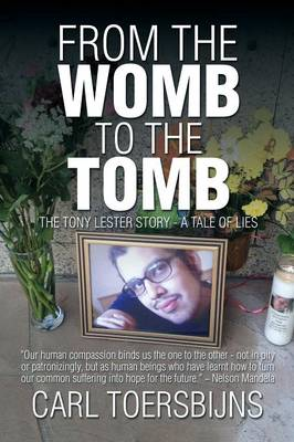 From the Womb to the Tomb: The Tony Lester Story - A Tale of Lies (Paperback)