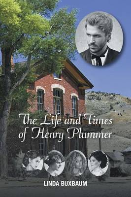 The Life and Times of Henry Plummer (Paperback)
