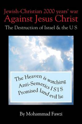 Jewish-Christian 2000 Years War Against Jesus Christ: The Destruction of Israel & the U S (Paperback)