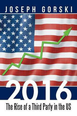 2016: The Rise of a Third Party in the Us (Paperback)