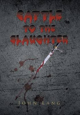 Cattle to the Slaughter (Hardback)