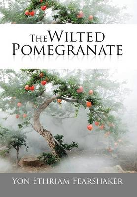 The Wilted Pomegranate (Hardback)