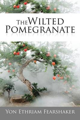 The Wilted Pomegranate (Paperback)