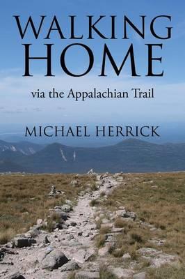 Walking Home: Via the Appalachian Trail (Paperback)