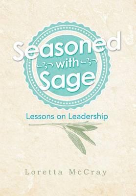 Seasoned with Sage: Lessons on Leadership (Hardback)