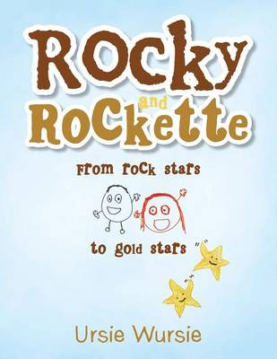 Rocky and Rockette: From Rock Stars to Gold Stars (Paperback)