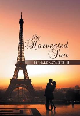 The Harvested Sun (Hardback)