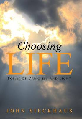 Choosing Life: Poems of Darkness and Light (Hardback)