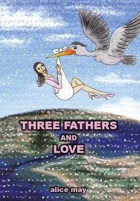 Three Fathers and Love (Hardback)