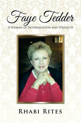 Faye Tedder: A Woman of Determination and Strength (Paperback)