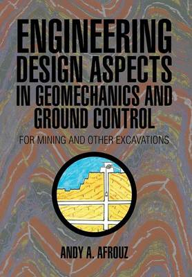 Engineering Design Aspects in Geomechanics and Ground Control: For Mining and Other Excavations (Hardback)