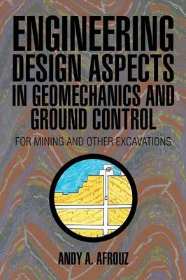Engineering Design Aspects in Geomechanics and Ground Control: For Mining and Other Excavations (Paperback)