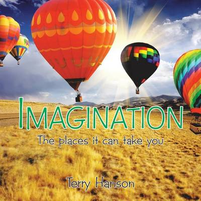 Imagination: The Places It Can Take You (Paperback)