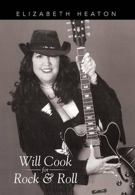 Will Cook for Rock & Roll (Hardback)