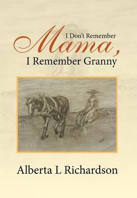 I Don't Remember Mama, I Remember Granny (Hardback)