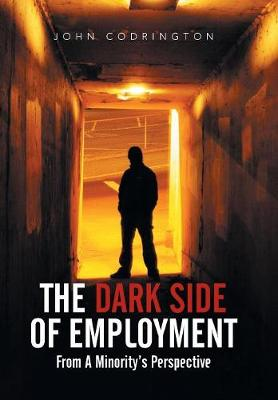The Dark Side of Employment: From a Minority's Perspective (Hardback)
