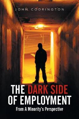 The Dark Side of Employment: From a Minority's Perspective (Paperback)