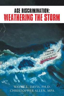 Age Discrimination: Weathering the Storm (Paperback)