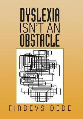 Dyslexia Isn't an Obstacle (Hardback)