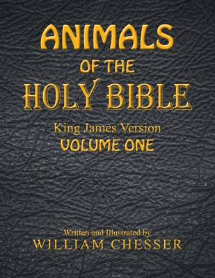 Animals of the Holy Bible King James Version: Volume One (Paperback)