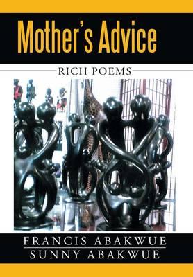 Mother's Advice: Rich Poems (Hardback)