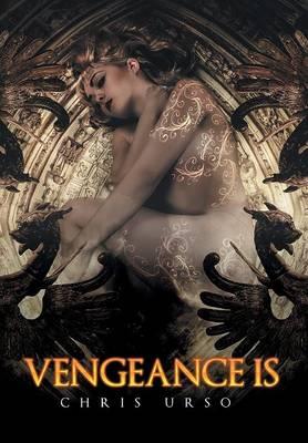 Vengeance Is (Hardback)
