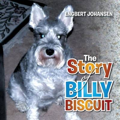 The Story of Billy Biscuit (Paperback)