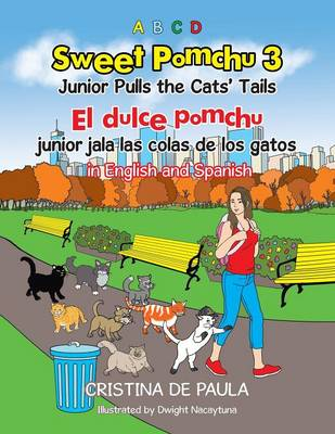 Sweet Pomchu Junior Pulls the Cats Tails 3: El Dulce Pomchu Junior Jala La Cola del Gato 3 in English and Spanish (Paperback)
