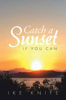Catch a Sunset: If You Can (Paperback)