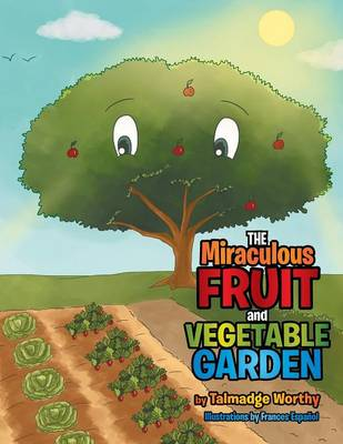 The Miraculous Fruit and Vegetable Garden (Paperback)