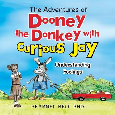 The Adventures of Dooney the Donkey with Curious Jay: Understanding Feelings (Paperback)