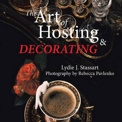 The Art of Hosting and Decorating (Paperback)